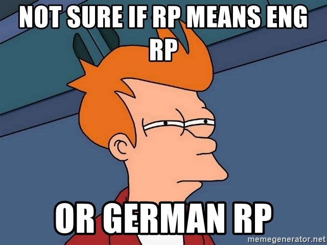 Futurama Fry - not sure if rp means eng rp or german rp