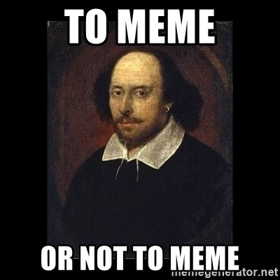 William Shakespeare - To Meme Or Not To meme