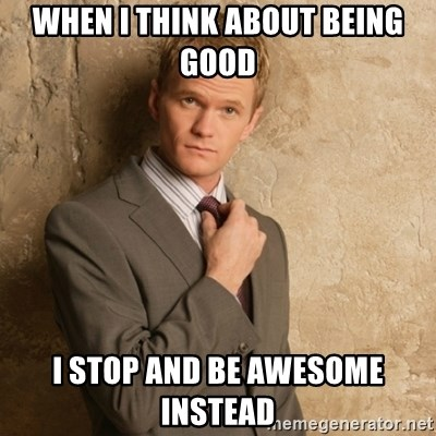 Neil Patrick Harris - When I think about being good I stop and be awesome instead