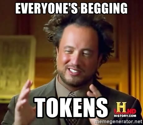 Ancient Aliens - everyone's begging tokens