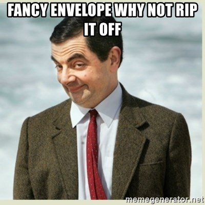 MR bean - Fancy envelope why not rip it off