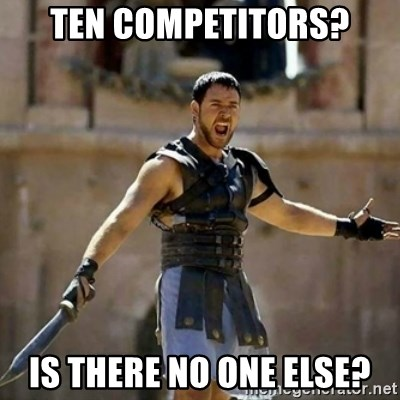 GLADIATOR - Ten competitors? is there no one else?