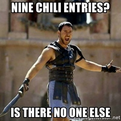 GLADIATOR - NINE chili entries? IS THERE NO ONE ELSE