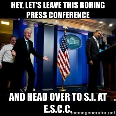 Inappropriate Timing Bill Clinton - Hey, let's leave this boring press conference and head over to s.i. at e.s.c.c.