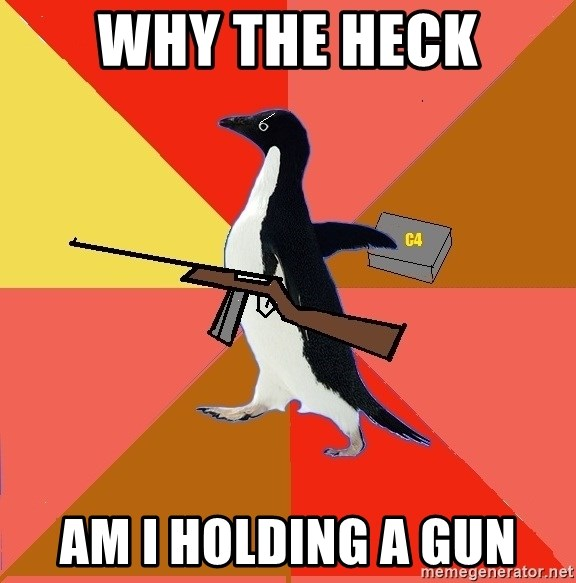 Socially Fed Up Penguin - why the heck am i holding a gun