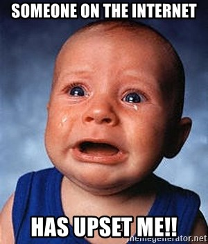 Crying Baby - Someone on the internet has upset me!!