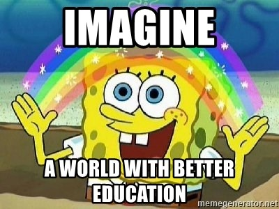 Imagination - Imagine a WORLD WITH BETTER EDUCATION