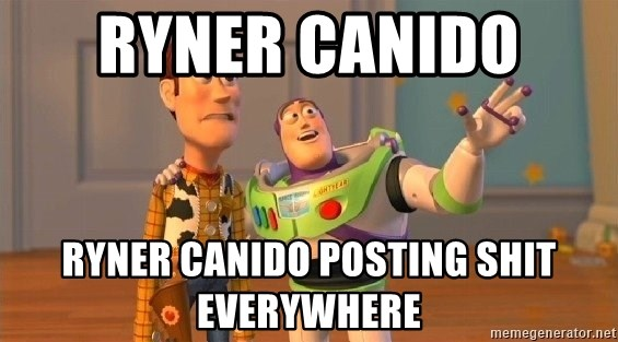 Consequences Toy Story - Ryner Canido  ryner canido posting shit everywhere