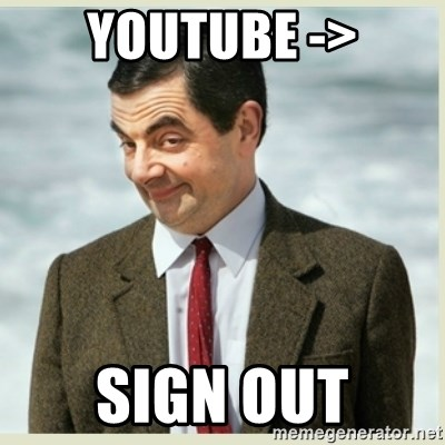 MR bean - Youtube -> sign out