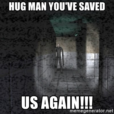 Slender game - HUG MAN YOU'VE SAVED US AGAIN!!!