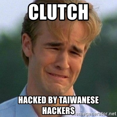 90s Problems - Clutch Hacked by Taiwanese Hackers
