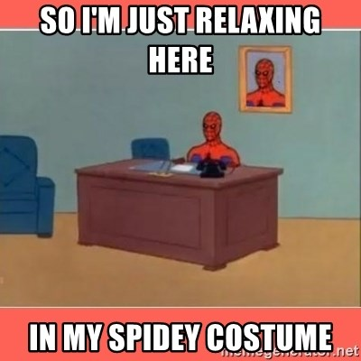 Masturbating Spider-Man - So I'm just relaxing here  In my spideY costume