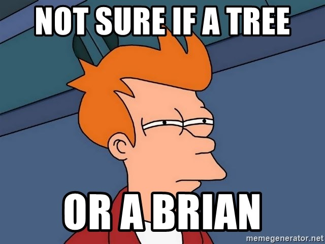 Futurama Fry - NOT SURE IF A TREE OR A BRIAN