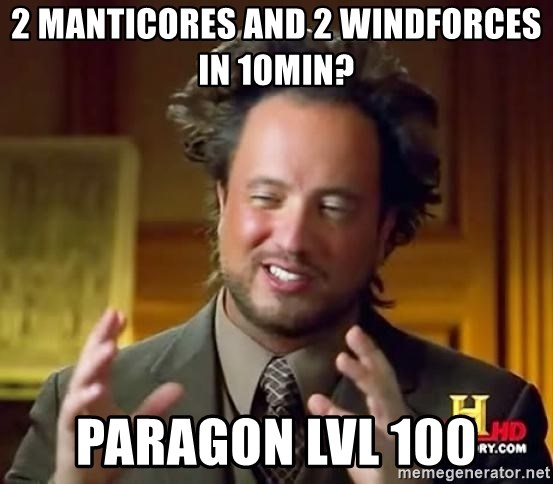 Ancient Aliens - 2 manticores and 2 windforces in 10min? paragon lvl 100