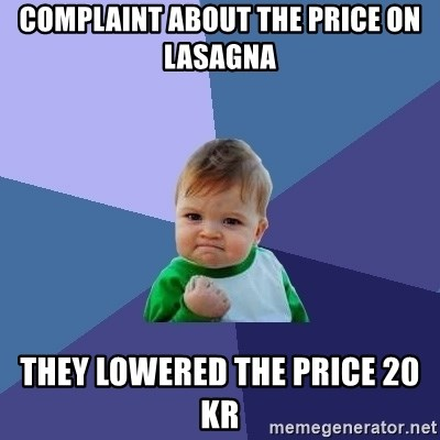 Success Kid - complaint about the price on lasagna They lowered the price 20 kr