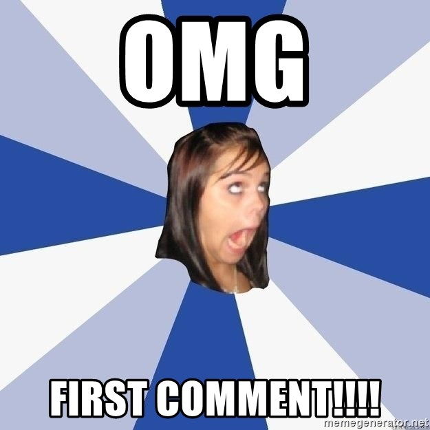 Annoying Facebook Girl - OMG FIRST COMMENT!!!!