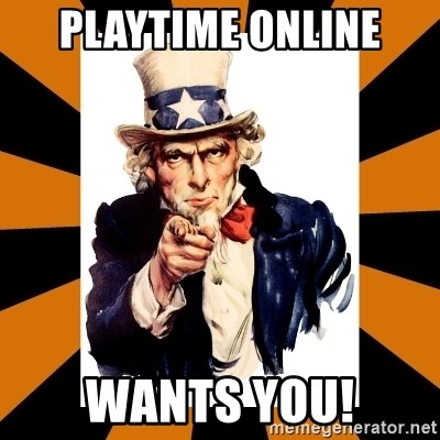 Uncle sam wants you! - Playtime online wants you!