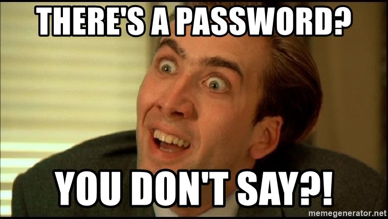 You Don't Say Nicholas Cage - There's a pAssword? You don't say?!