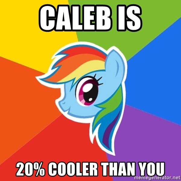 Rainbow Dash - CaleB IS 20% COOLER THAN YOU