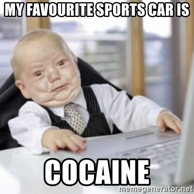 Working Babby - MY FAVOURITE SPORTS CAR IS COCAINE