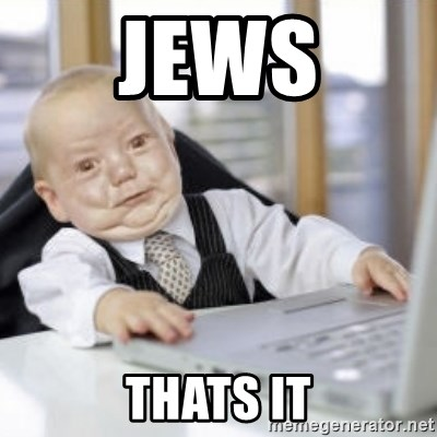 Working Babby - jews                                                                                                      thats it