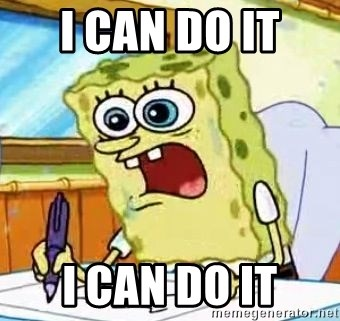 Spongebob What I Learned In Boating School Is - I CAN DO IT  I CAN DO IT