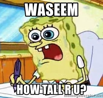 Spongebob What I Learned In Boating School Is - waseem how tall r u?