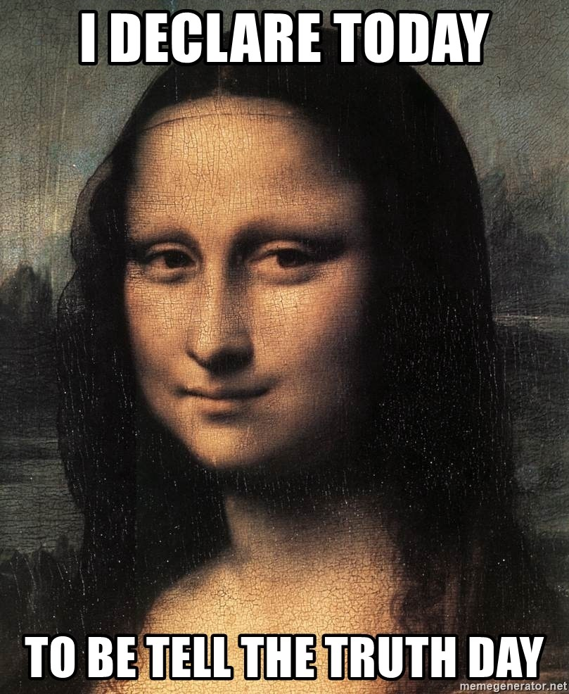 the mona lisa  - i declare today to be tell the truth day
