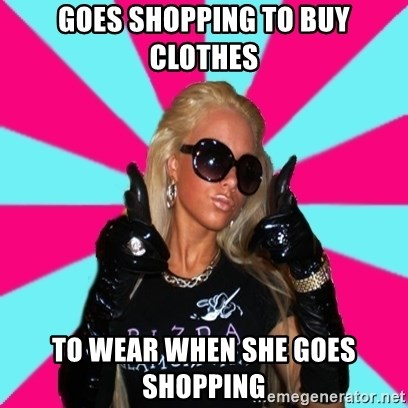 Glamour Girl - goes shopping to buy clothes to wear when she goes shopping