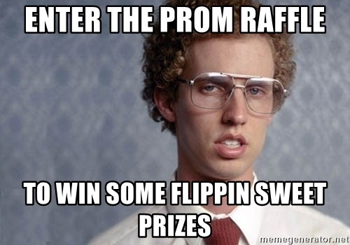 Napoleon Dynamite - enter the prom raffle to win some flippin sweet prizes