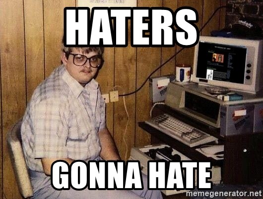 Nerd - Haters gonna hate