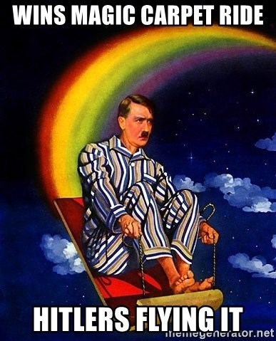 Bed Time Hitler - wins mAgic carpet Ride  hitlers flying it