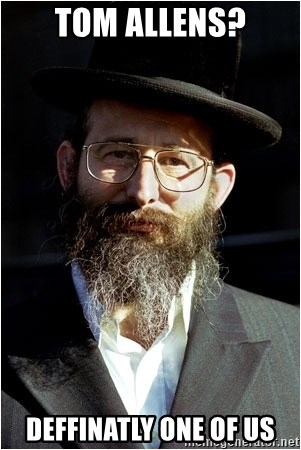 Like-A-Jew - Tom ALlens? Deffinatly one of us