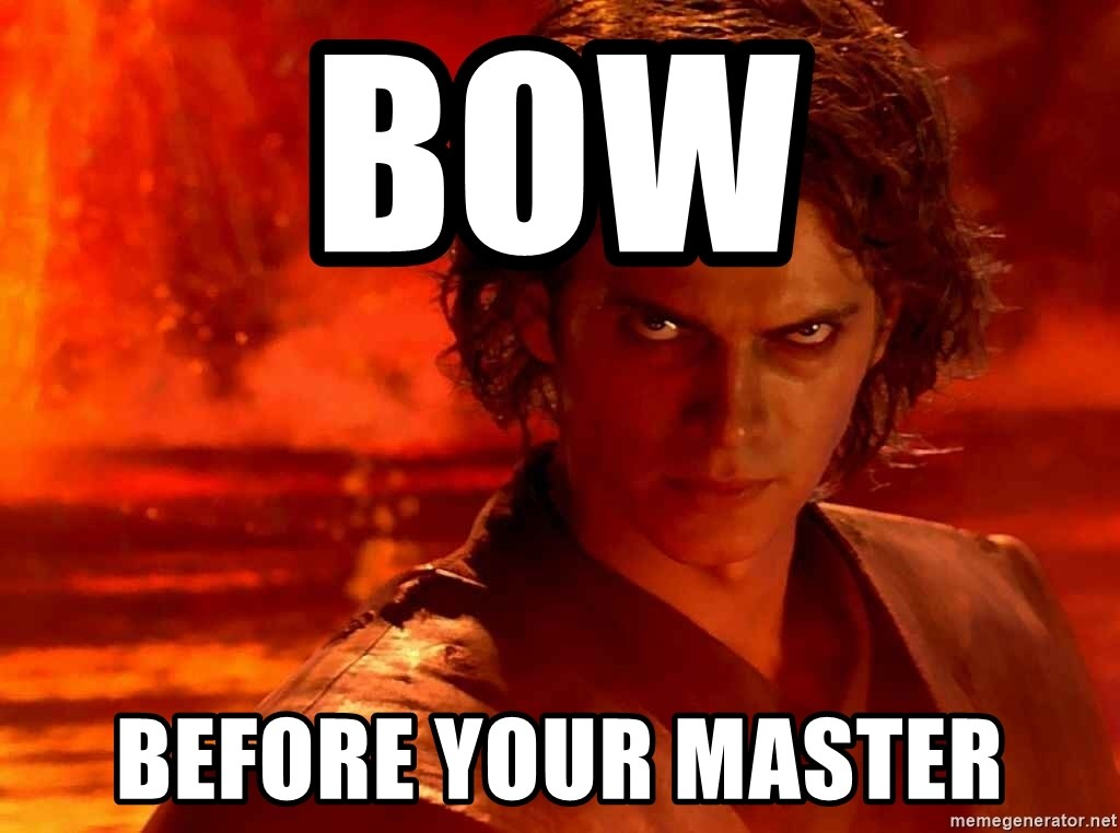 Anakin Skywalker - Bow Before your master