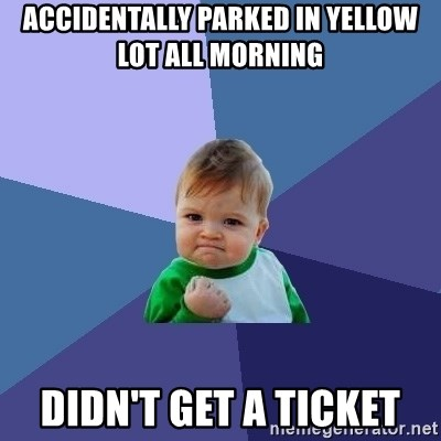 Success Kid - Accidentally parked in yellow lot all morning Didn't get a ticket