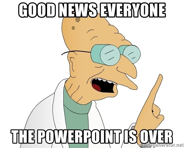 Good News Everyone - Good News Everyone The powerpoint is over
