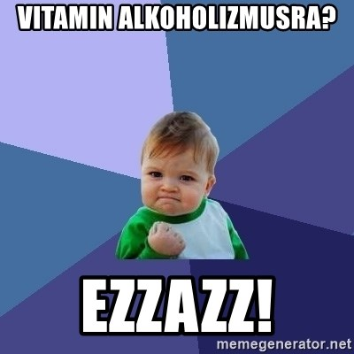 Success Kid - vitamin alkoholizmusra? EZZAZZ!