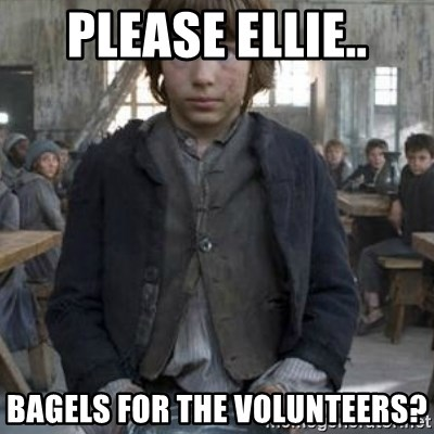 oliver twist - please ellie.. bagels for the volunteers?