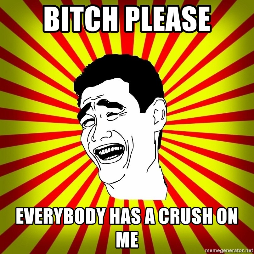 Yao Ming trollface - BITCH PLEASE EVERYBODY HAS A CRUSH ON ME