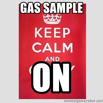 Keep Calm - Gas sample On