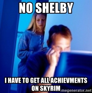 Internet Husband - no shelby i have to get all achievments on skyrim