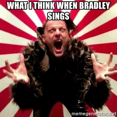 Advice Zoog - WHAT I THINK WHEN BRADLEY SINGS