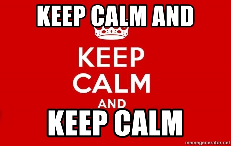 Keep Calm 3 - KEEP CALM AND KEEP CALM