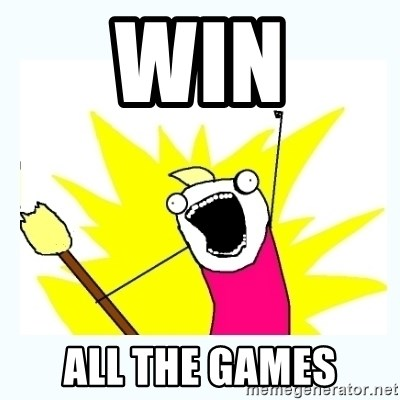 All the things - WIN ALL the games