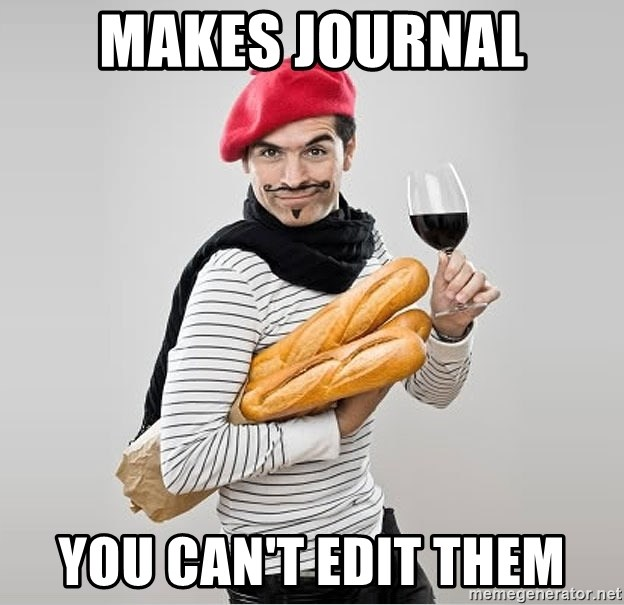scumbag french - Makes journal you can't edit them