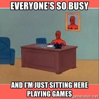 Masturbating Spider-Man - everyone's so busy and i'm just sitting here playing games