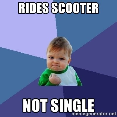 Success Kid - rides scooter Not single