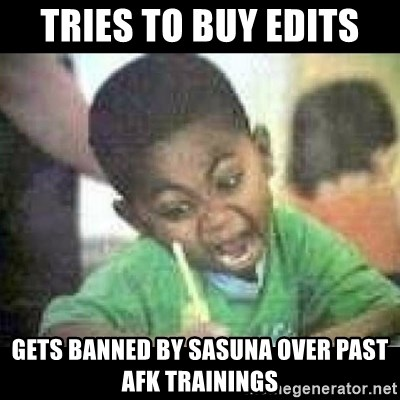 Black kid coloring - tries to buy edits gets banned by sasuna over past afk trainings