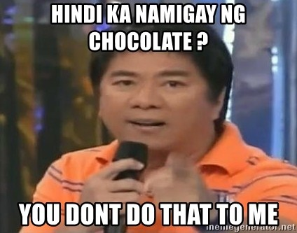 willie revillame you dont do that to me - Hindi ka namigay ng chocolate ? you dont do that to me