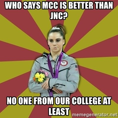 Not Impressed Makayla - WHO SAYS MCC IS BETTER THAN JNC? NO ONE FROM OUR COLLEGE AT LEAST